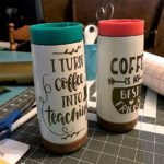 Create Your Own Decoritve Travel Mug Using a Cricut