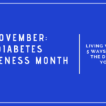 Diabetes – Living With Guilt, and 5 Ways Support Diabetics In Your Life